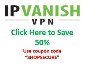 IPVanish Special Discount!