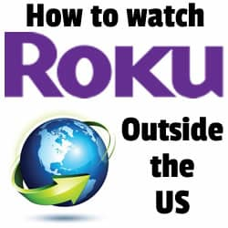 How to watch Roku outside of the US